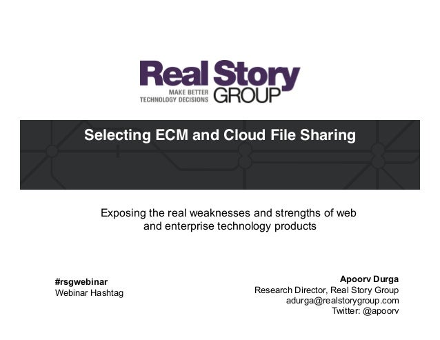 Selecting ECM and Cloud File Sharing Exposing the real weaknesses and strengths of web and enterprise technology products ...