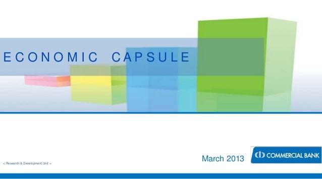< Research & Development Unit >March 2013E C O N O M I C C A P S U L E