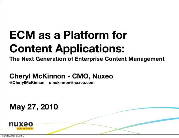 ECM as a Platform for        Content Applications:        The Next Generation of Enterprise Content Management          Ch...