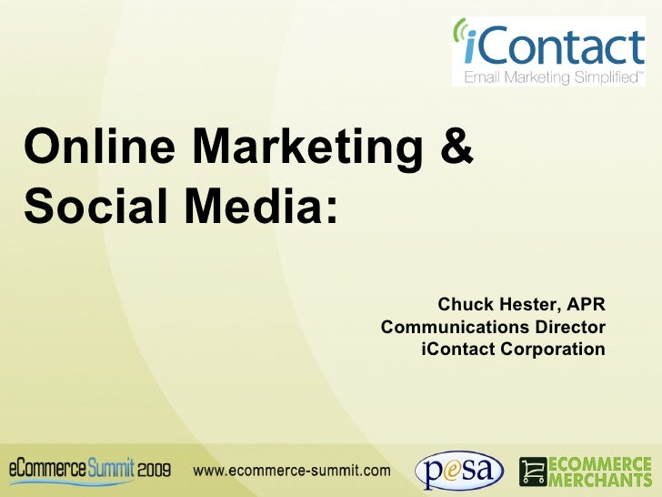 Online Marketing & Social Media: Chuck Hester, APR Communications Director iContact Corporation