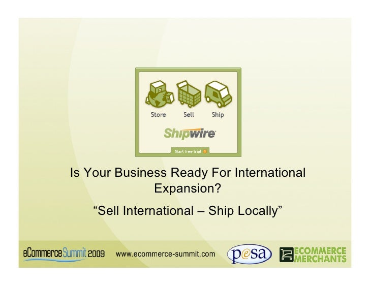 """Is Your Business Ready For International               Expansion?    """"Sell International – Ship Locally"""""""