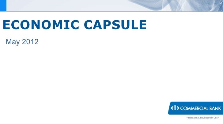 ECONOMIC CAPSULEMay 2012                   < Research & Development Unit >