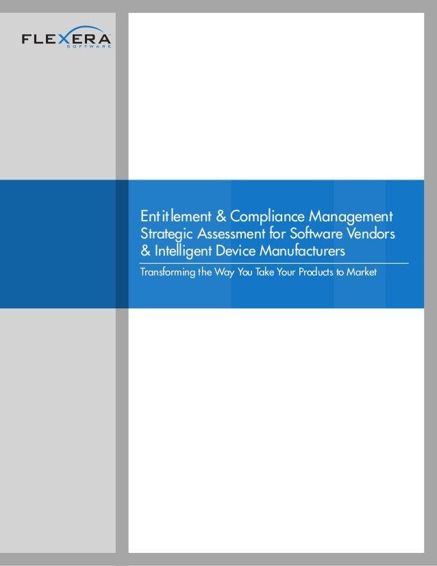 Entitlement & Compliance Management Strategic Assessment for Software Vendors & Intelligent Device Manufacturers Transform...
