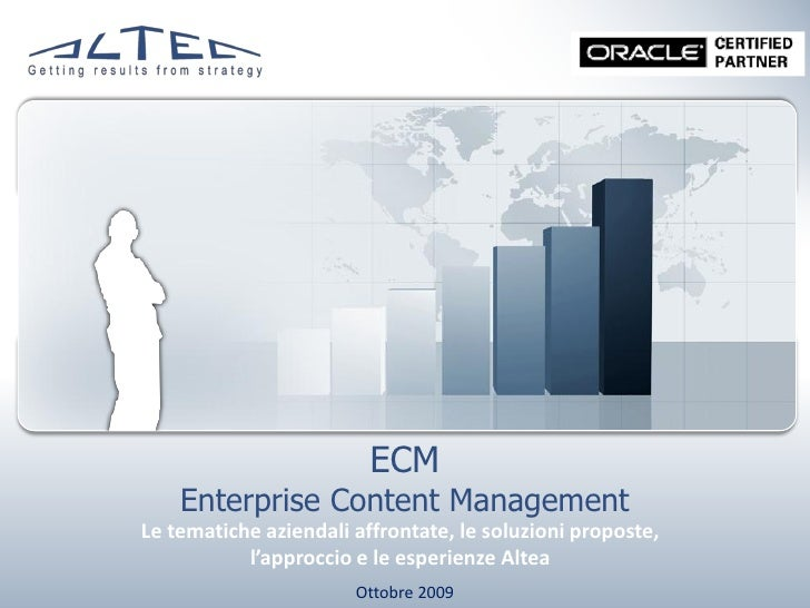 ECM     Enterprise Content Management Le tematiche aziendali affrontate, le soluzioni proposte,            l'approccio e l...