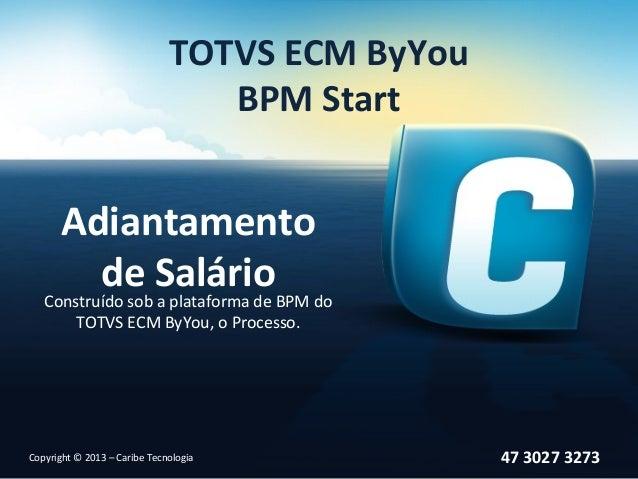 TOTVS ECM ByYou                                 BPM Start      Adiantamento        de Salário   Construído sob a plataform...