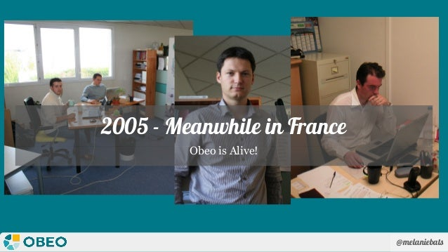 @melaniebats 2005 - Meanwhile in France Obeo is Alive!