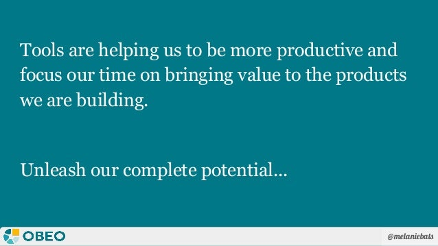 @melaniebats Tools are helping us to be more productive and focus our time on bringing value to the products we are buildi...