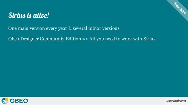 @melaniebats Sirius is alive! One main version every year & several minor versions Obeo Designer Community Edition => All ...