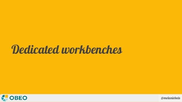 @melaniebats Dedicated workbenches