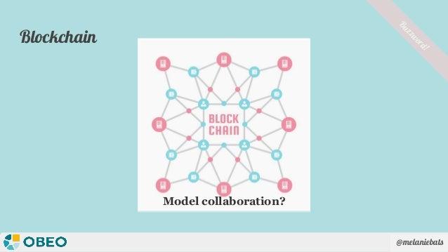 @melaniebats Blockchain Buzzword! Model collaboration?