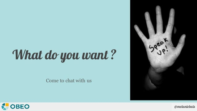 @melaniebats What do you want ? Come to chat with us