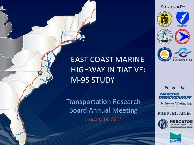 SPONSORED BY:  EAST COAST MARINE HIGHWAY INITIATIVE: M-95 STUDY PREPARED BY:  Transportation Research Board Annual Meeting...