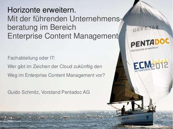 Horizonte erweitern.Mit der führenden Unternehmens-beratung im BereichEnterprise Content ManagementFachabteilung oder IT:W...