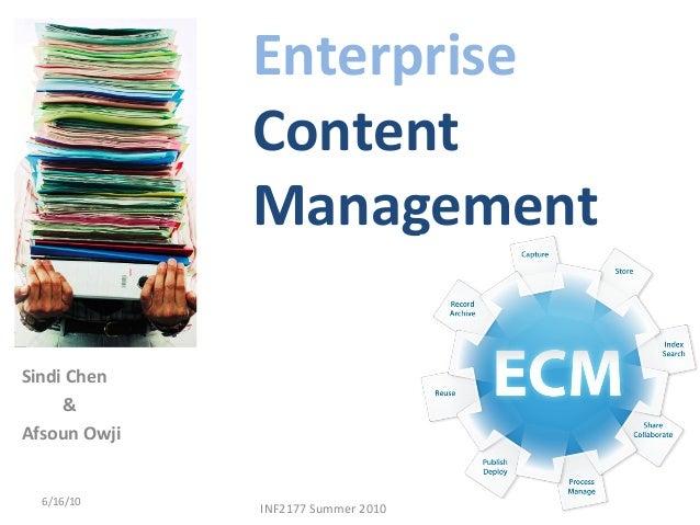 Enterprise Content Management Sindi Chen & Afsoun Owji 6/16/10 1 INF2177 Summer 2010