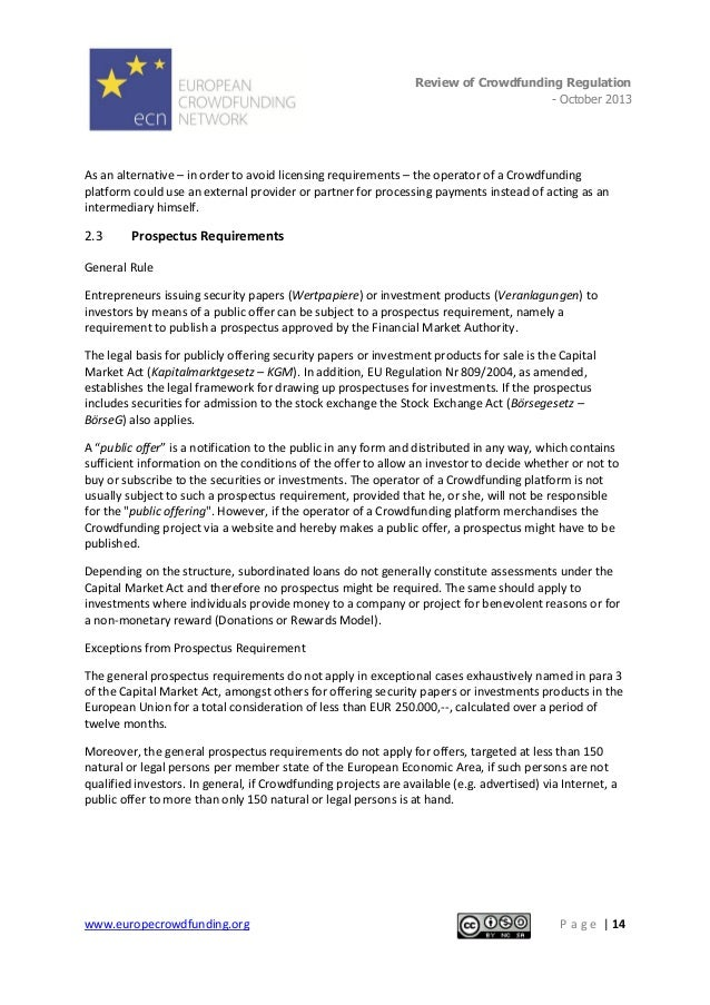 Review of Crowdfunding Regulation - October 2013  . As an alternative – in order to avoid licensing requirements – the ope...