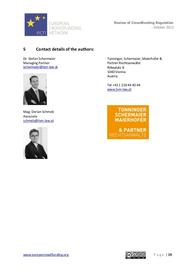 Review of Crowdfunding Regulation - October 2013  .  5  Contact details of the authors:  Dr. Stefan Schermaier Managing Pa...