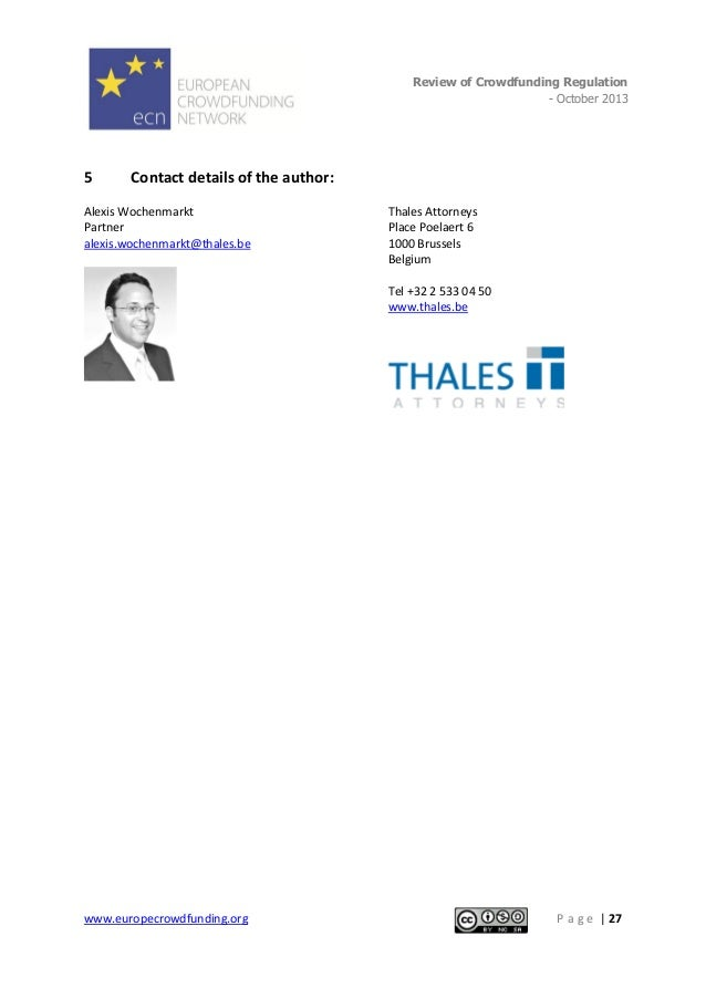 Review of Crowdfunding Regulation - October 2013  .  5  Contact details of the author:  Alexis Wochenmarkt Partner alexis....