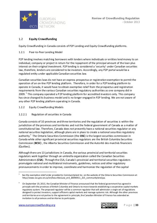 Review of Crowdfunding Regulation - October 2013  . 1.2  Equity Crowdfunding  Equity Crowdfunding in Canada consists of P2...
