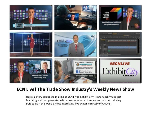 ECN Live! The Trade Show Industry's Weekly News Show Here's a story about the making of ECN Live!, Exhibit City News' week...