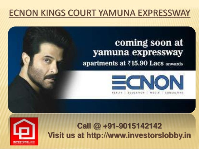 ECNON KINGS COURT YAMUNA EXPRESSWAY Call @ +91-9015142142 Visit us at http://www.investorslobby.in