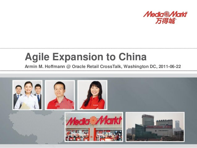 Agile Expansion to ChinaArmin M. Hoffmann @ Oracle Retail CrossTalk, Washington DC, 2011-06-22