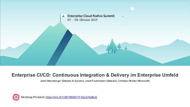 Enterprise CI/CD: Continuous Integration & Delivery im Enterprise Umfeld Josef Adersberger (QAware & Syncier), Josef Fuchs...
