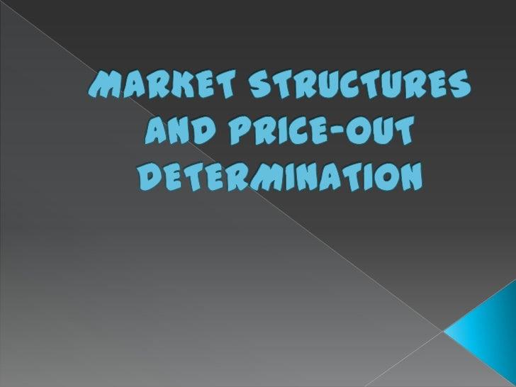      market structures are represented by    four basic market models    › These are theoretical frameworks for existing ...