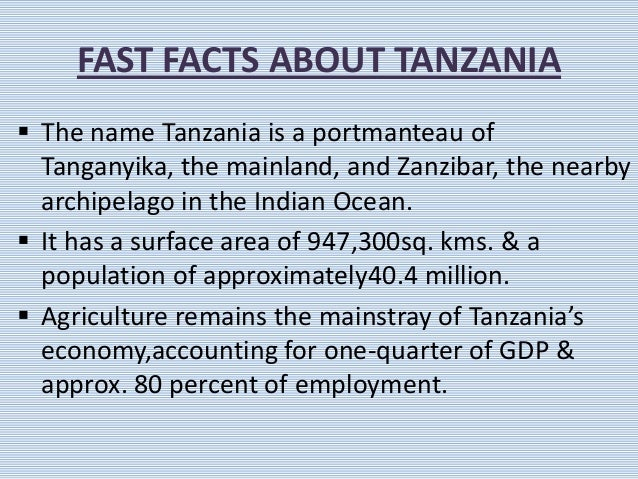 an overview of tanzania As a relatively new market economy, tanzania is still testing how business is  done in a free market many farmers and other small.