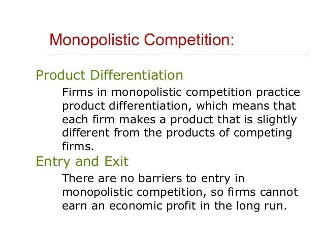 differentiating bewteen market structures Ch 10 perfect competition, monopoly, and monopolistic competition 2 3 4 market structure 6 very common market form no interaction between firms.