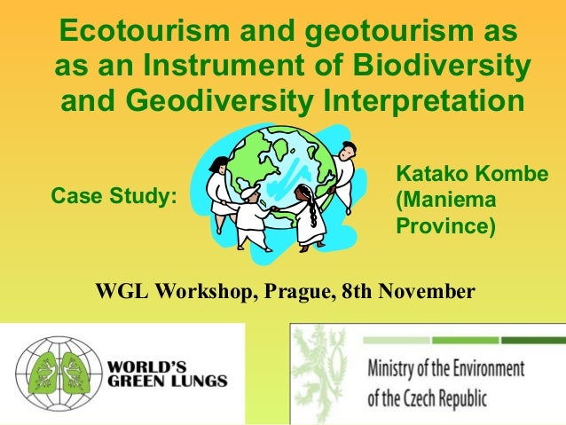 Ecotourism and geotourism as as an Instrument of Biodiversity and Geodiversity Interpretation WGL Workshop, Prague, 8th No...