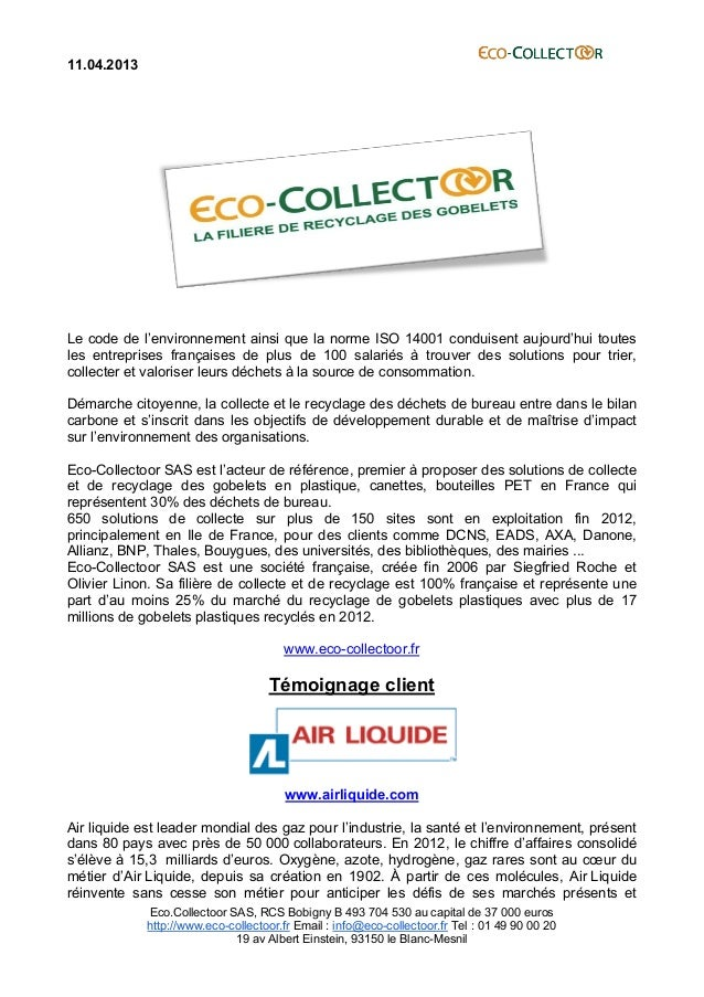 11.04.2013	    	    	   	   	   	    	    Eco.Collectoor SAS, RCS Bobigny B 493 704 530 au capital de 37 000 euros http://...