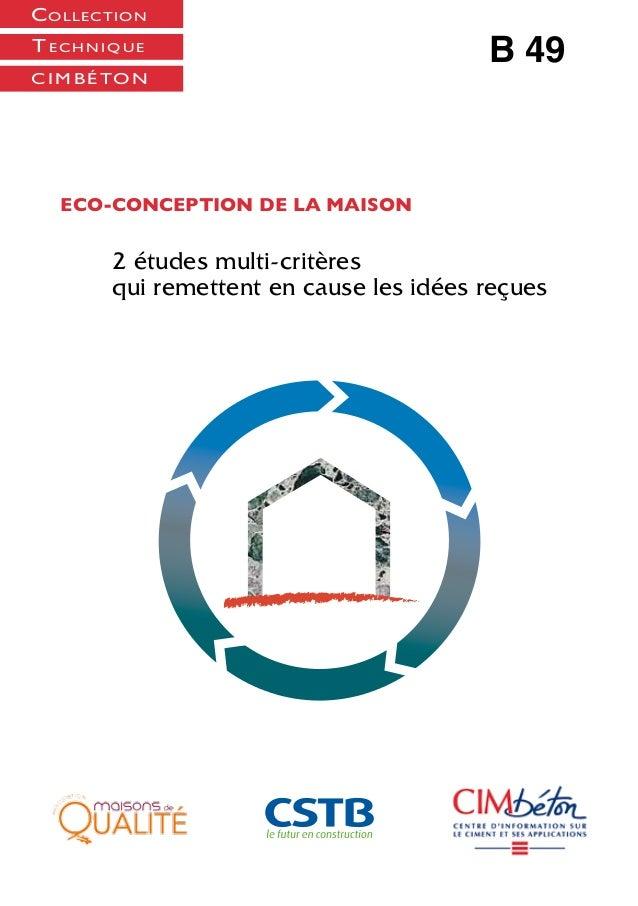 B 49  ECO-CONCEPTION DE LA MAISON : 2 études multi-critères  Conception / Réalisation graphique : bertrand-lucie@orange.fr...