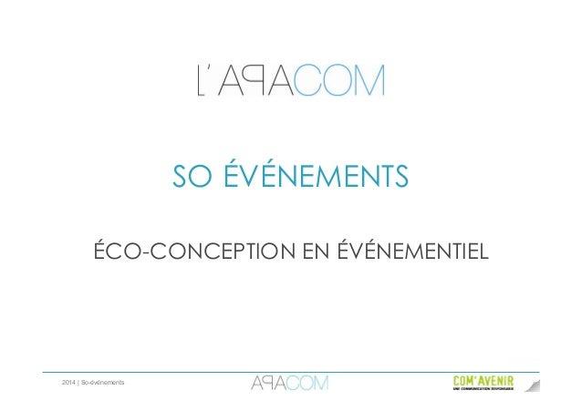 2014 | So-événements SO ÉVÉNEMENTS ÉCO-CONCEPTION EN ÉVÉNEMENTIEL