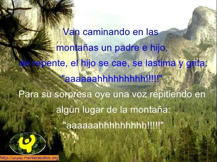 """Van caminando en las  montañas un padre e hijo, de repente, el hijo se cae, se lastima y grita: """"aaaaaahhhhhhhhh!!!!!..."""