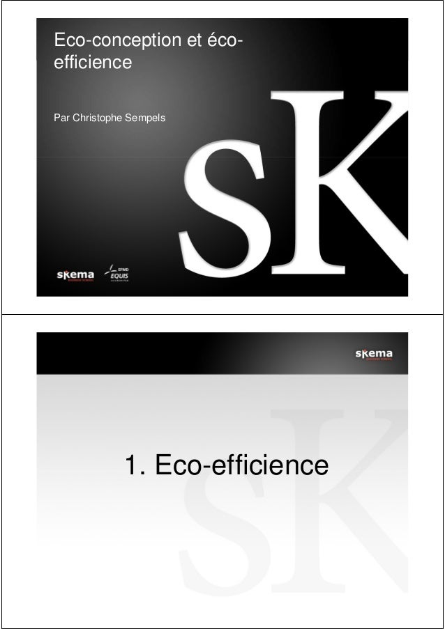 Eco-conception et écoefficience Par Christophe Sempels  1. Eco-efficience