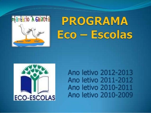 Ano letivo 2012-2013 Ano letivo 2011-2012 Ano letivo 2010-2011 Ano letivo 2010-2009