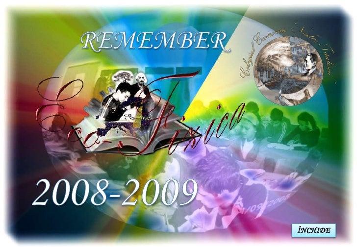 REMEMBER  <br />2008-2009<br />ÎNCHIDE<br />