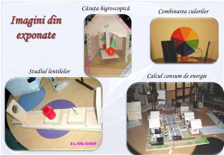 Căsuţa higroscopică<br />Combinareaculorilor<br />Imagini din exponate<br />Studiul lentilelor<br />Calcul consum de energ...