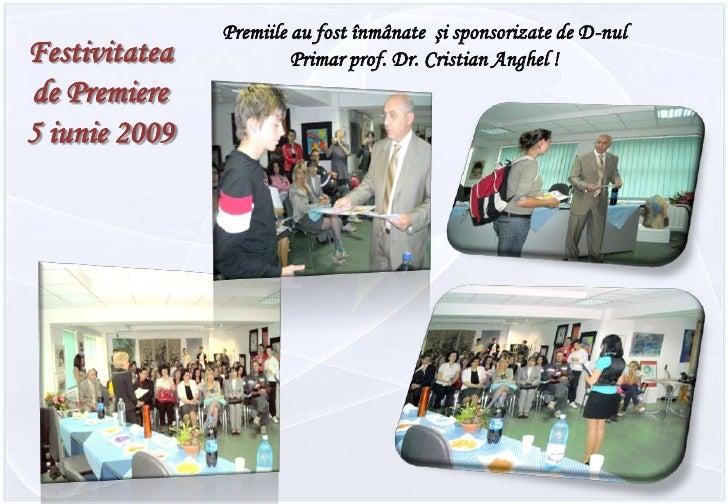 Premiile au fost înmânate  şi sponsorizate de D-nul Primar prof. Dr. Cristian Anghel !<br />Festivitatea de Premiere5 iuni...