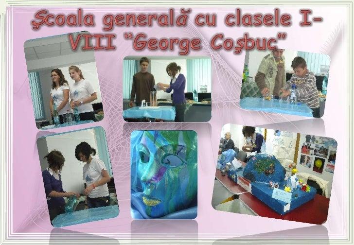 """Şcoala generală cu claseleI-VIII """"George Coşbuc""""<br />"""