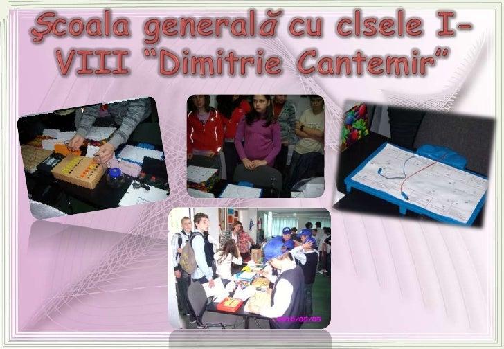 """Şcoala generală cu clsele I-VIII """"Dimitrie Cantemir""""<br />"""