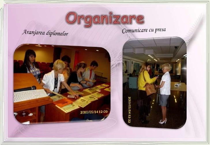 Organizare<br />Comunicare cu presa<br />Aranjareadiplomelor <br />