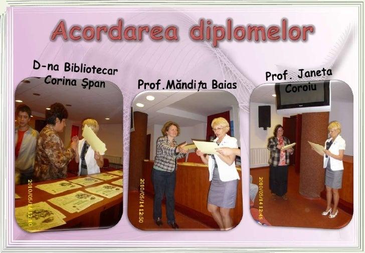 Acordareadiplomelor<br />D-naBibliotecarCorinaŞpan<br />Prof. Janeta Coroiu<br />Prof.Măndiţa Baias<br />
