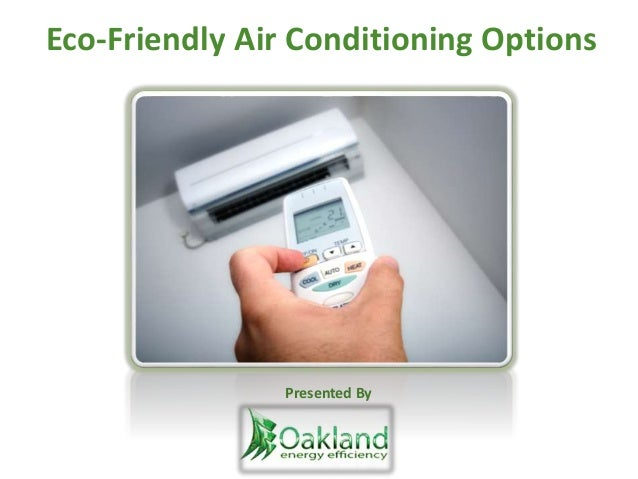 air conditioning options. eco-friendly air conditioning options presented by i
