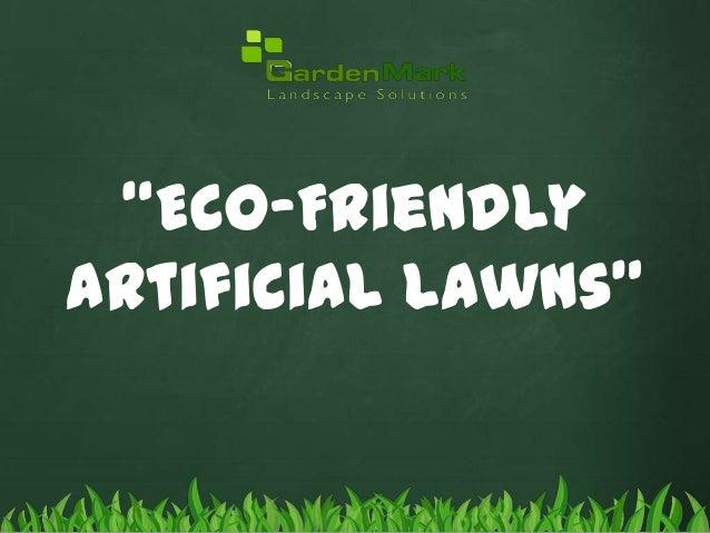 """Eco-Friendly Artificial Lawns"""