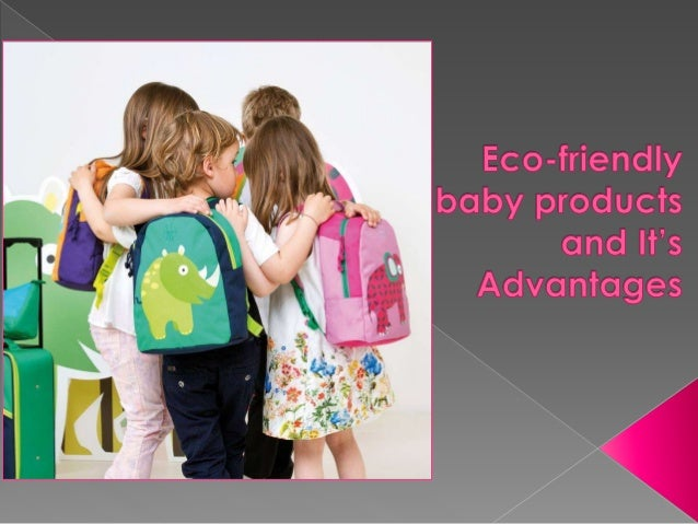 eco friendly baby products and it�s advantages
