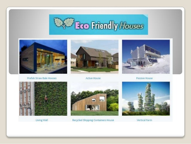 Eco friendly houses for Ecofriendlyhouses net