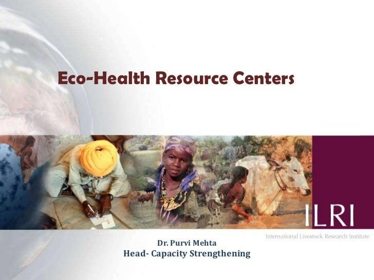 Eco-Health Resource Centers              Dr. Purvi Mehta       Head- Capacity Strengthening                               ...