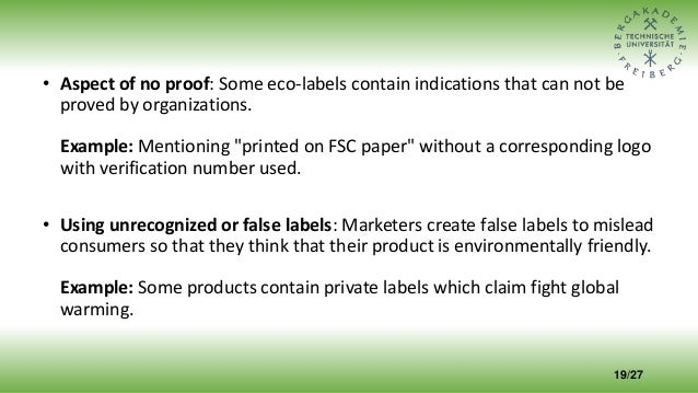"""• Aspect of no proof: Some eco-labels contain indications that can not be proved by organizations. Example: Mentioning """"pr..."""
