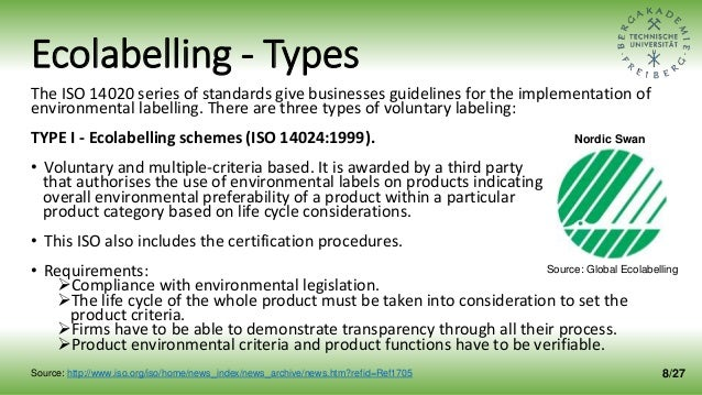 Ecolabelling - Types The ISO 14020 series of standards give businesses guidelines for the implementation of environmental ...